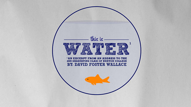 """""""This is Water"""""""